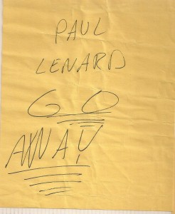 """Paul Lenard GO AWAY"""